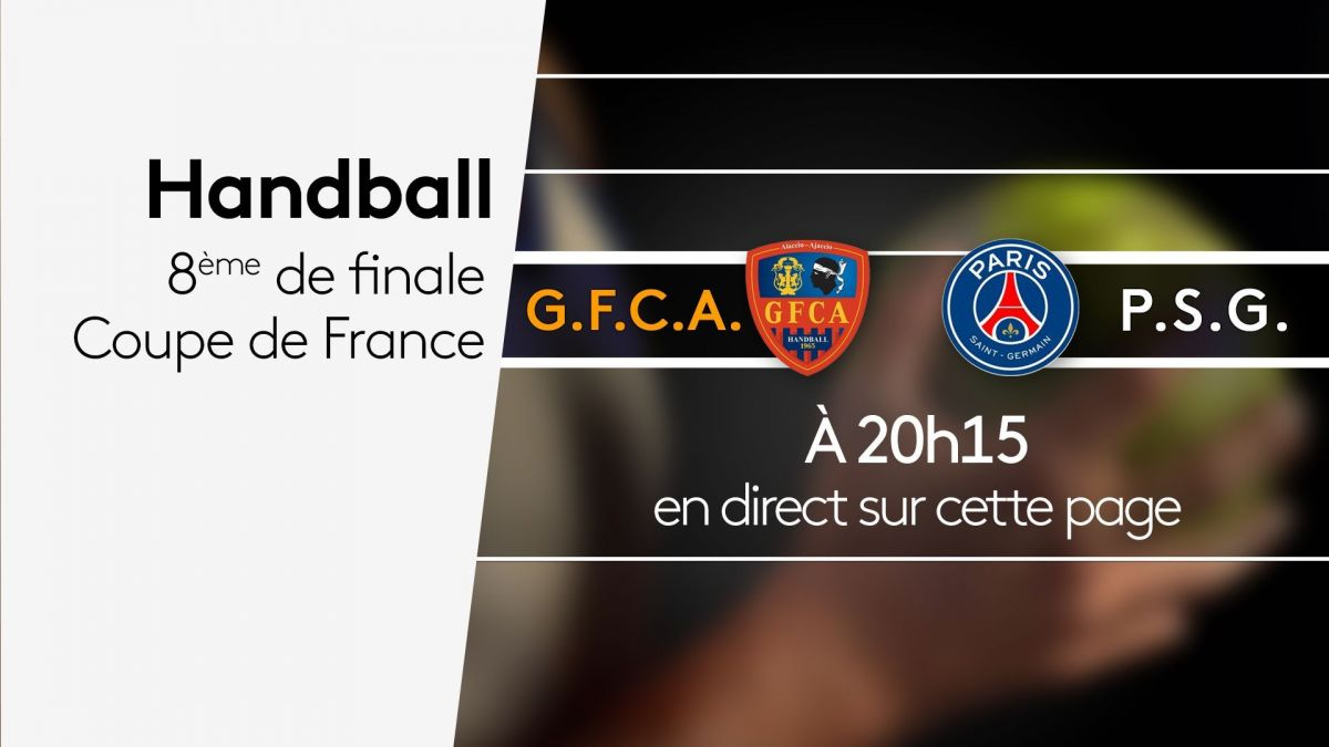 Coupe de France de Handball suivez en direct le match GFCA-PSG