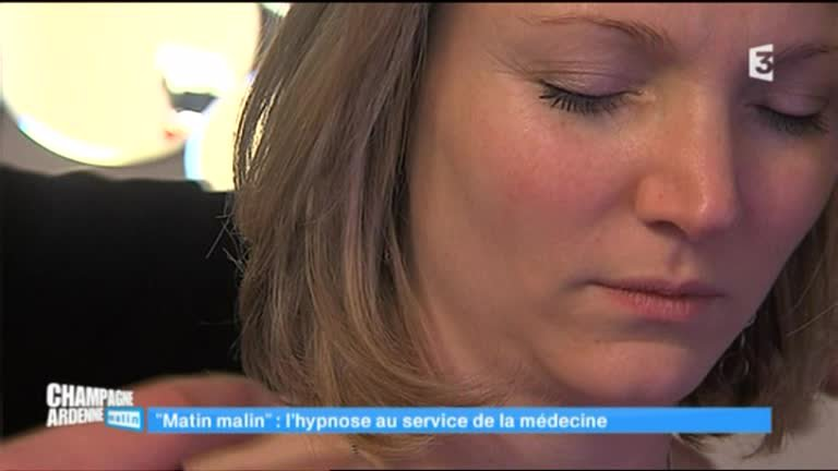 Champagne-Ardenne matin - l'hypnose médicale