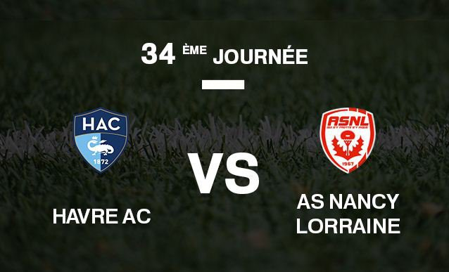 Le Havre AC - AS Nancy Lorraine : un parfum de Ligue 1...