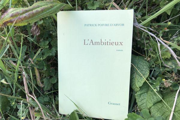 """""""L'ambitieux"""" (Grasset) dernier roman de Patrick Poivre d'Arvor"""