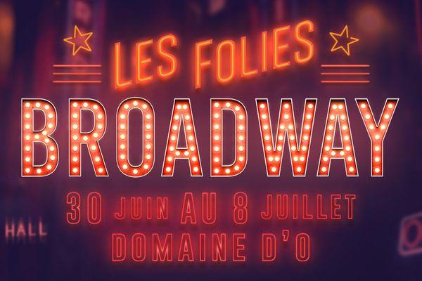 Les Folies Broadway au Domaine d'O, du 30 juin au 8 juillet 2021