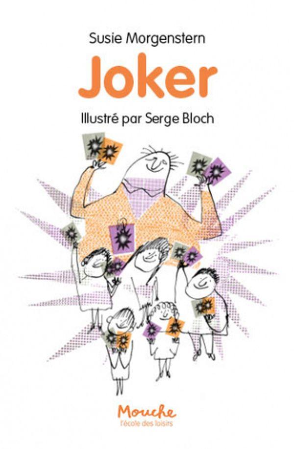 Joker de Susie Morgenstern- Illustrations de Serge Bloch