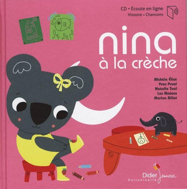 Nina à la crèche de Michèle Eliat et Yves Prual