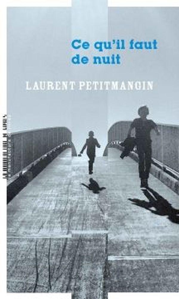 """""""Ce qu'il faut de nuit"""" du Lorrain Laurent Petitmangin."""
