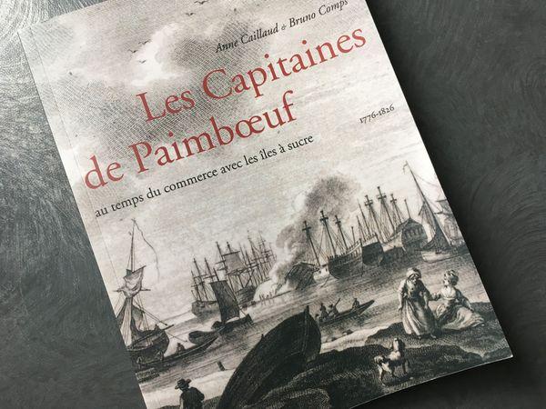 Les Capitaines de Paimboeuf, au temps du commerce avec les îles à sucre, 1776 - 1826