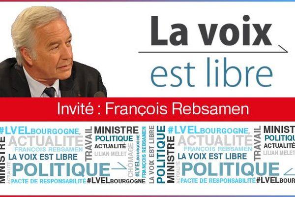 François Rebsamen, ministre du Travail, de l'Emploi et du Dialogue sera l'invité de La Voix Est Libre,