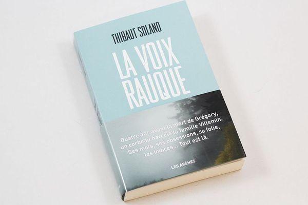 """Le livre """"La voix rauque"""" du journaliste Thibaut Solano est paru le 4 avril 2018"""