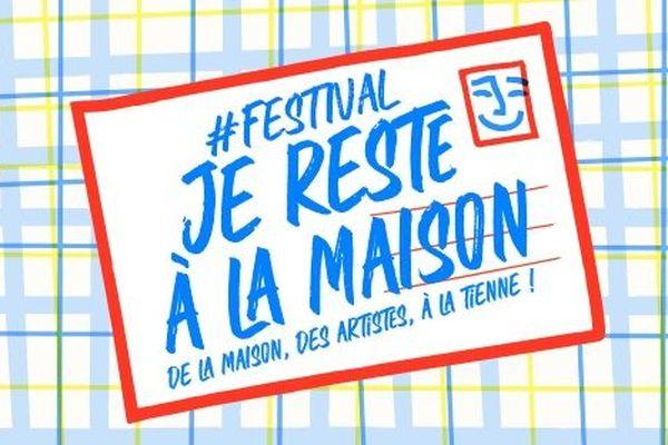 Un festival pendant le confinement ? Oui, #JeResteALaMaison !