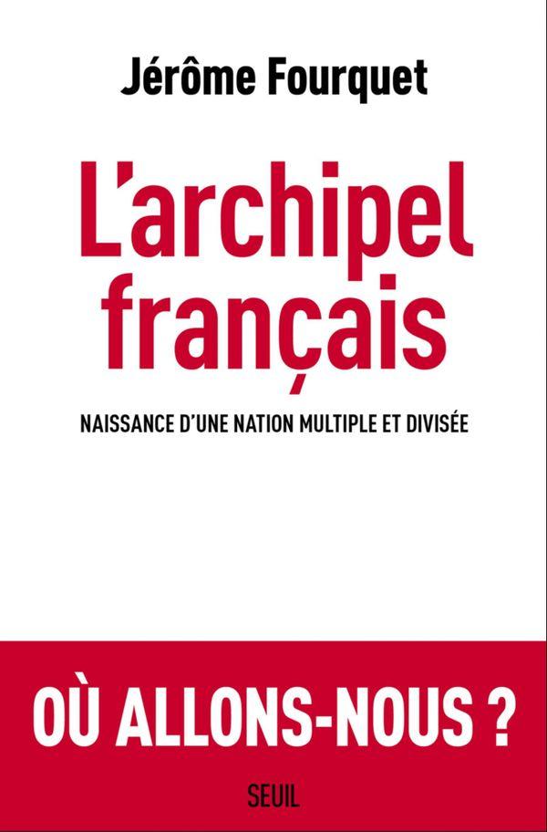 L'archipel français est paru aux éditions du Seuil.