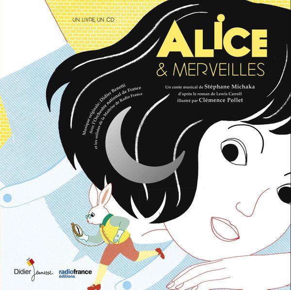 Alice & merveilles de Stéphane Michaka, Didier Benelli et Clémence Pollet