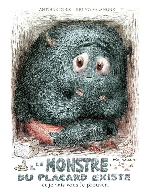 Le monstre du placard existe et je vais vous le prouver d'Antoine Dole et Bruno Salomone