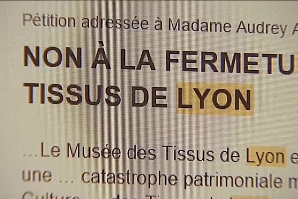 Exemple à Lyon où une pétition en ligne a été lancée pour sauver le musée des Tissus et des Arts décoratifs ... elle a recueilli plus de 98 000 signatures.