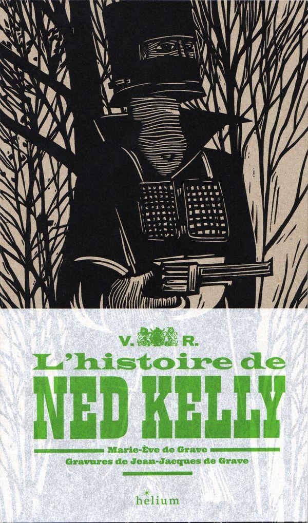 L'histoire de Ned Kelly de Jean-Jacques de Grave et Marie-Eve de Grave