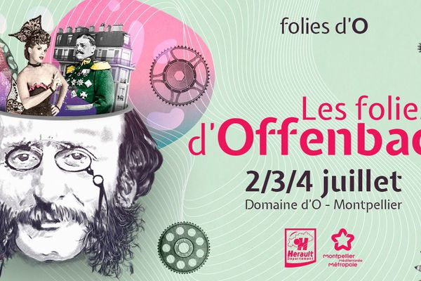 Montpellier - Folies d'O, présente les 2,3 et 4 juillet 2019: Les Folies d'Offenbach