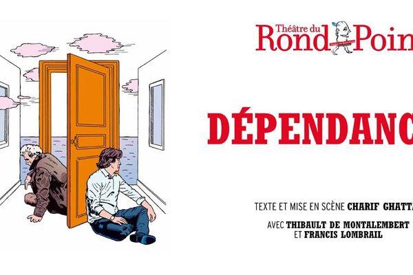 Dépendances, actuellement au Théâtre du Rond-Point, jusqu'au 9 février