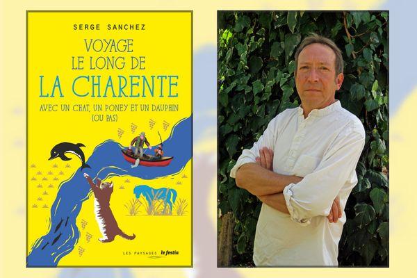 Voyage le long de la Charente avec un chat, un poney et un dauphin (ou pas) - Serge Sanchez