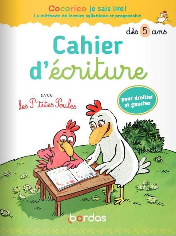 Cahier d'écriture Cocorico Je sais lire! avec Les P'tites poules de C. Jolibois et C. Heinrich