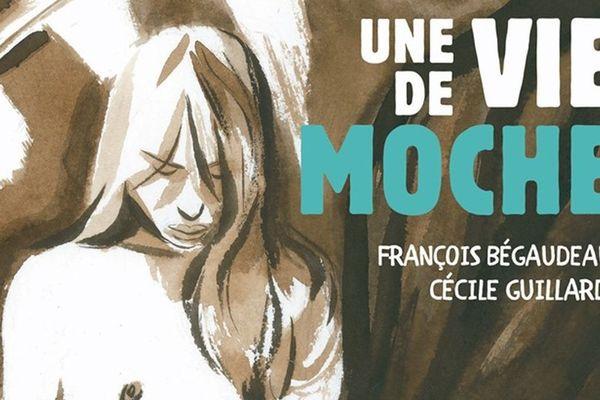 Une Vie de moche de François Bégaudeau et Cécile Guillard