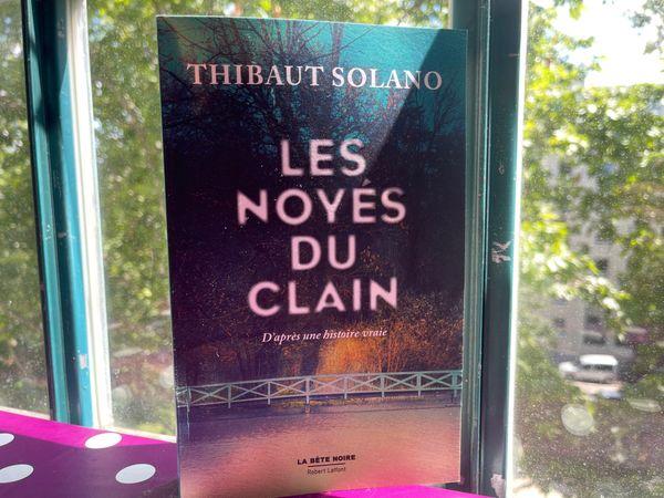 """Thibaut Solano """"Les noyés du Clain"""" (Editions Robert Laffont)"""