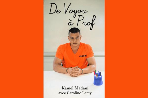 """""""De Voyou à Prof"""" de Kamel Madani."""