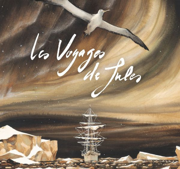 La couverture des Voyages de Jules de Sophie Michel, Emmanuel Lepage et René Follet