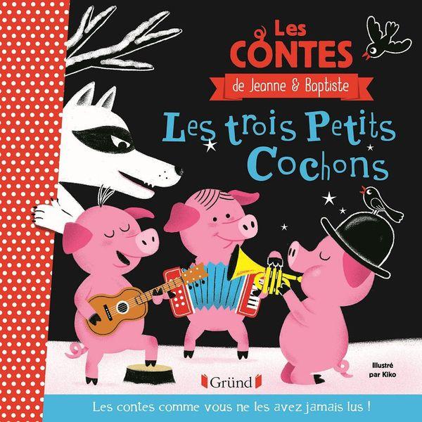 Les trois petits cochons de Jeanne et Baptiste- Editions GRUND