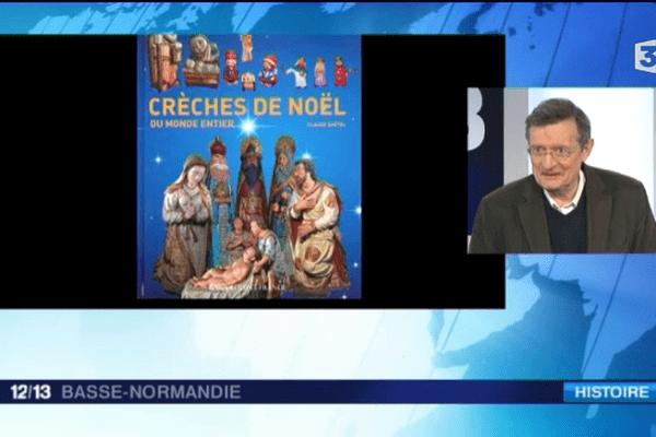 L'historien Claude Quétel était l'invité du 12/13 ce 18 décembre pour parler du livre qu'il consacre aux crèches du monde entier