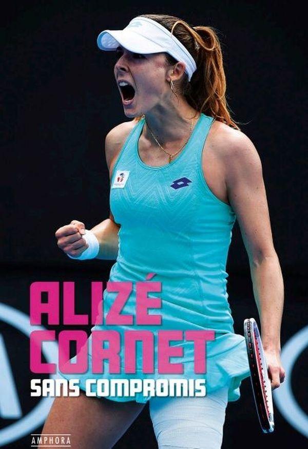 La couverture de Sans Compromis, premier livre d'Alizé Cornet.