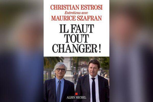 """Christian Estrosi vient de rédiger un livre avec Maurice Szafran intitulé """"Il faut tout changer""""."""