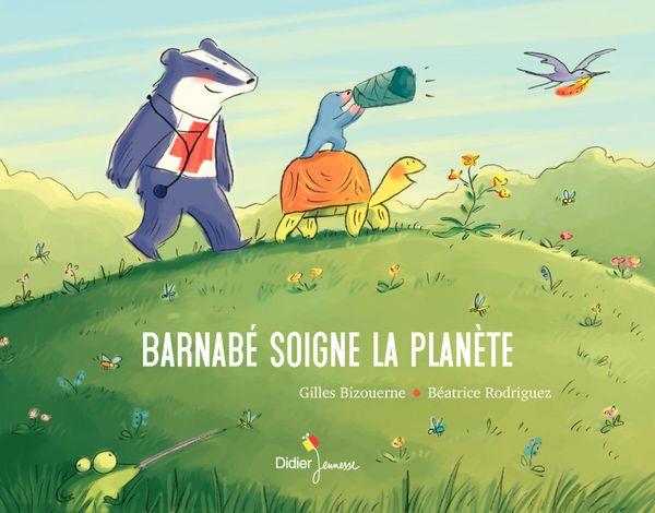 Barnabé soigne la planète  de Gilles Bizouerne et Béatrice Rodriguez