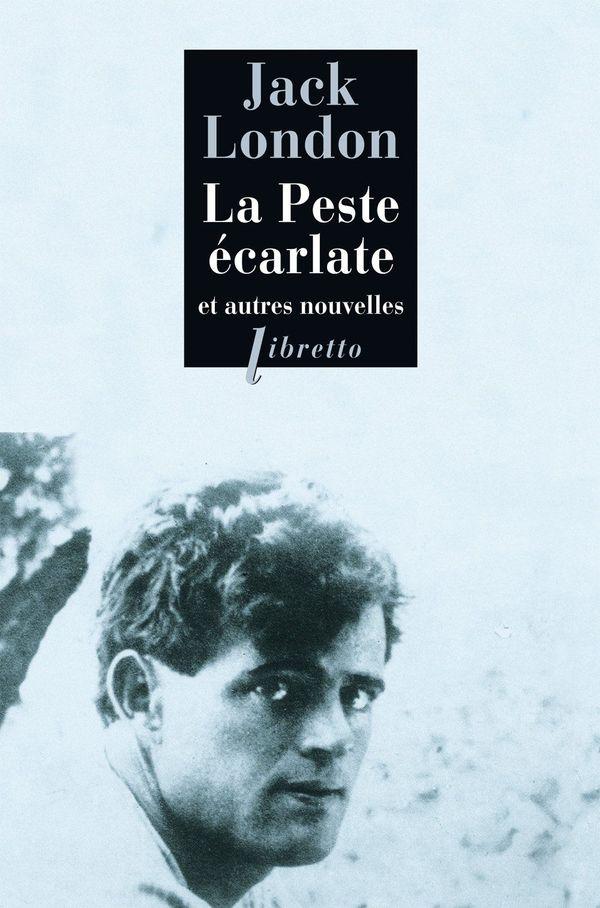 La peste écarlate de Jack London aux éditions Libretto