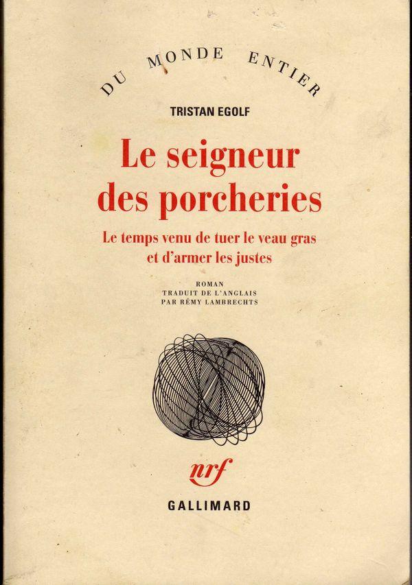 Le seigneur des porcheries, de Tristan Egolf