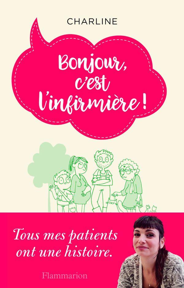 """""""Bonjour, c'est l'infirmière"""" de Charline, édition Flammarion."""