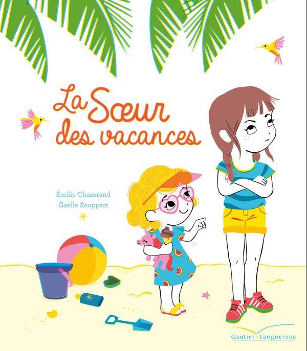 La soeur des vacances d'Emilie Chazerand et Gaëlle Souppart