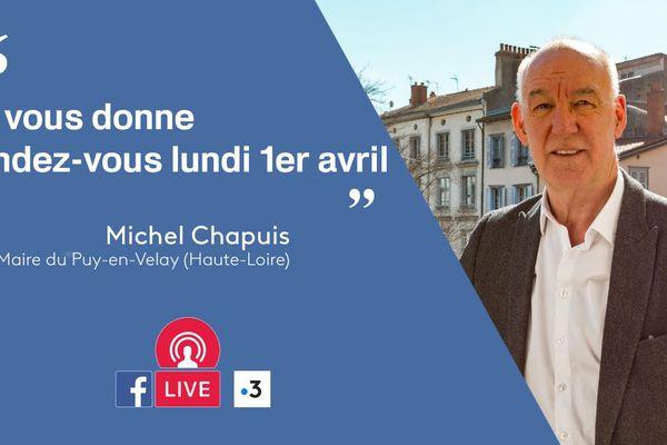 Michel Chapuis Maire du Puy-en-Velay (Haute-Loire), sera en direct Facebook Live, lundi 1er avril, à partir de 19h35.