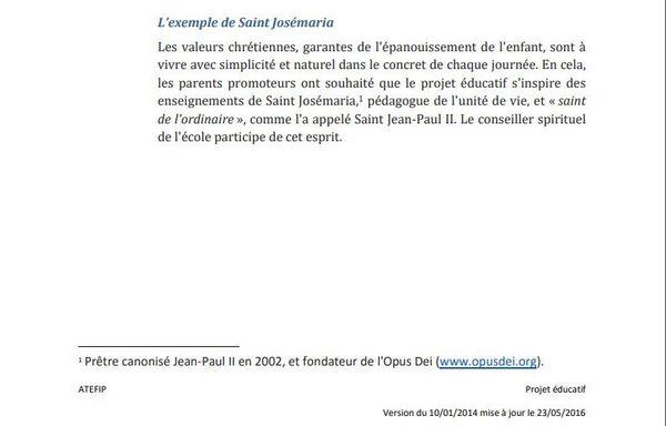 Dans son projet éducatif, l'école Garonne-Pyrénées se revendique de l'exemple de Saint Josémaria, le fondateur de l'Opus Dei.