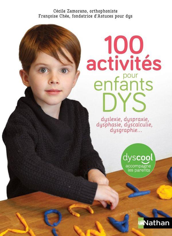 100 activités pour enfant dysde Cécile Zamorano et Françoise Chée