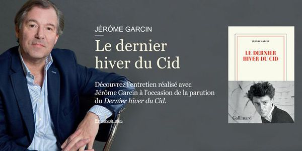 Le dernier Hiver du Cid de Jérôme Garcin