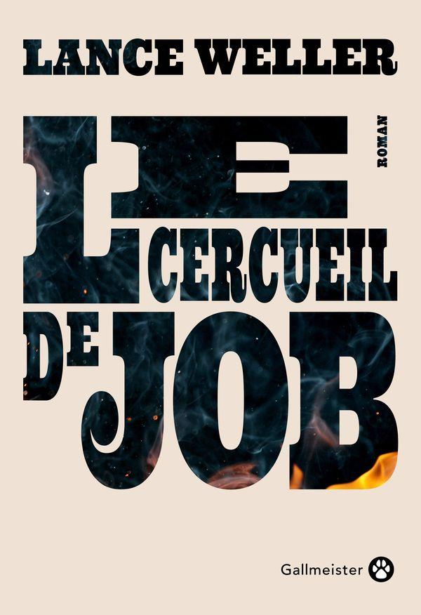 Le cercueil de Job, paru le 2 septembre 2021 aux éditions Gallmeister.