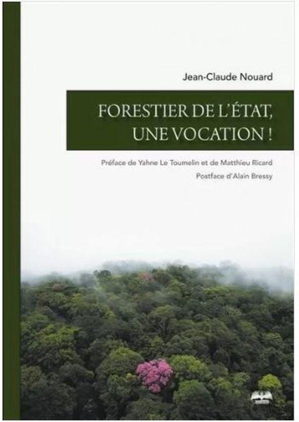Le livre de Jean-Claude Nouard pousse à la réflexion sur l'avenir de la forêt française