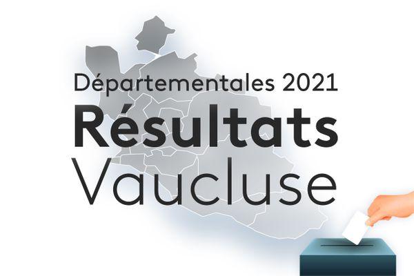 Les résultats des élections départementales 2021 dans le Vaucluse.