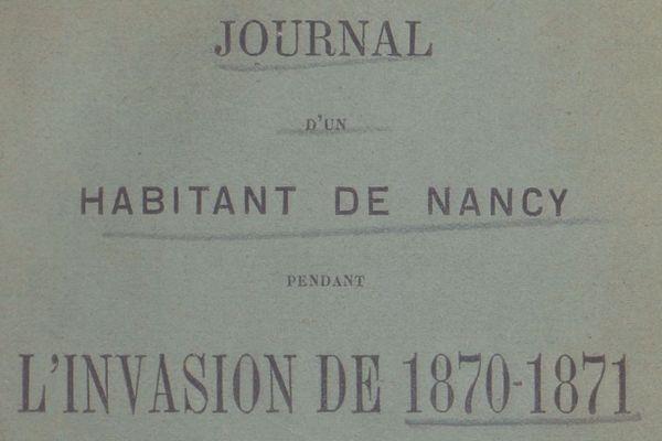 Louis Lacroix, professeur d'histoire installé à Nancy en 1870, a retranscrit dans un journal les événements quotidiens.