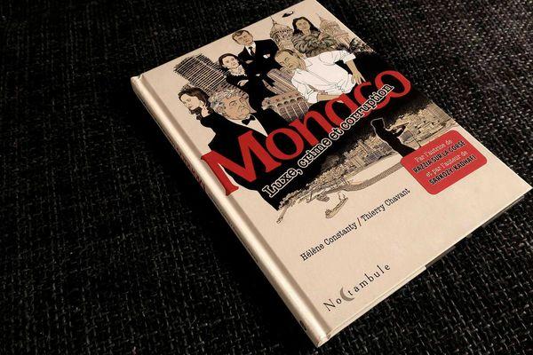 """À travers de ténébreuses affaires, ce récit révèle les fondements d'un paradis fiscal au cœur de l'Europe. C'est """"Monaco - Luxe, crime et corruption"""" aux Editions Soleil."""