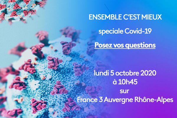 Ensemble c'est mieux vous invite à participer à son émission spéciale Covid-19 le lundi 5 octobre 2020 à 10h45 sur France 3 Auvergne-Rhône-Alpes.