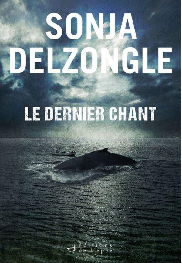 """Dans l'actualité de Sonja Delzongle, le roman """"Le dernier chant"""", paru en 2021"""