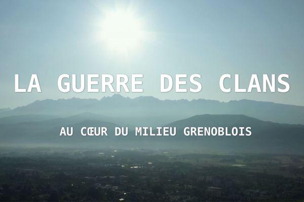 """""""La guerre des clans », une enquête au cœur du milieu du grand banditisme grenoblois, un film de Eric Merlen et Frédéric Crotta."""