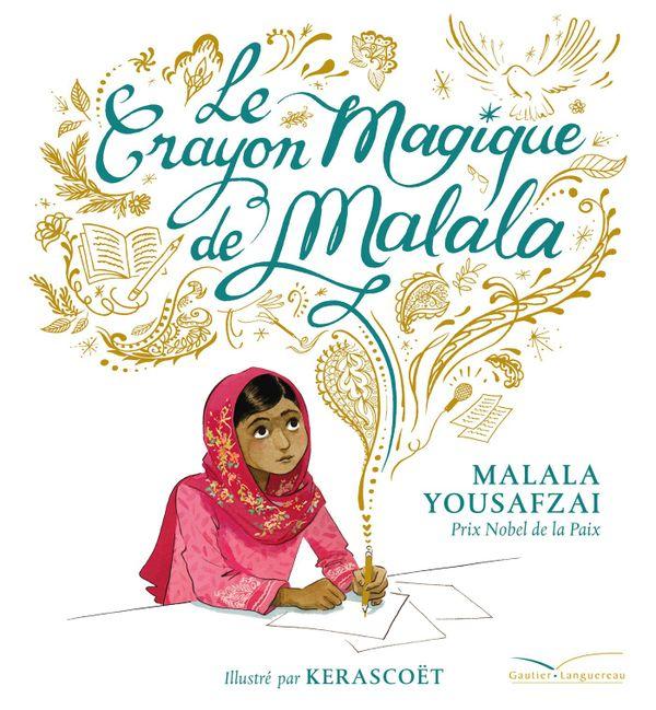 Le crayon magique de Malala de Malala Yousafzai et Kerascouët