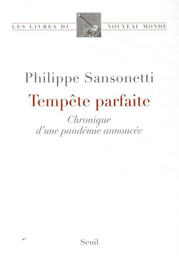 Le docteur Philippe Sansonetti a publié, au printemps dernier, Tempête Parfaite, chronique d'une pandémie annoncée, aux éditions du Seuil.