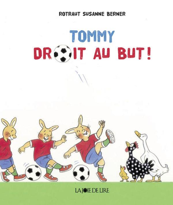 Tommy droit au but ! de Rotraut Susanne Berner