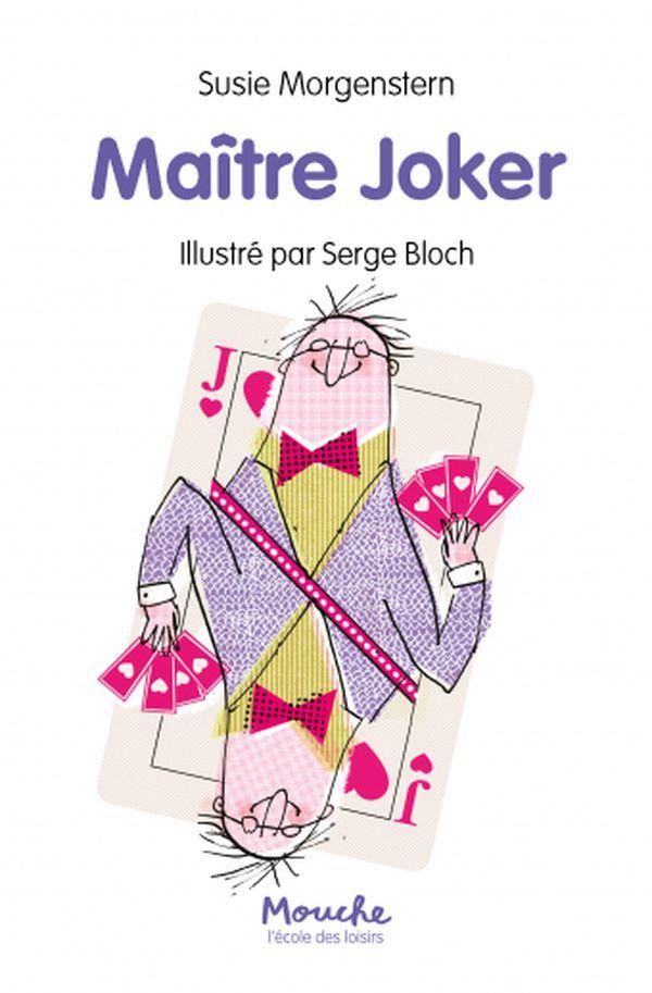 Maître Joker de Susie Morgenstern- Illustrations de Serge Bloch